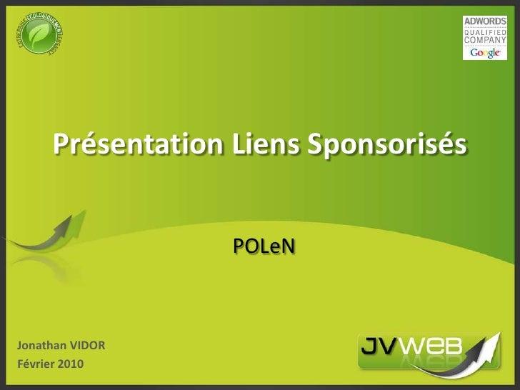 Présentation Liens Sponsorisés<br />POLeN<br />Jonathan VIDOR<br />Février 2010<br />