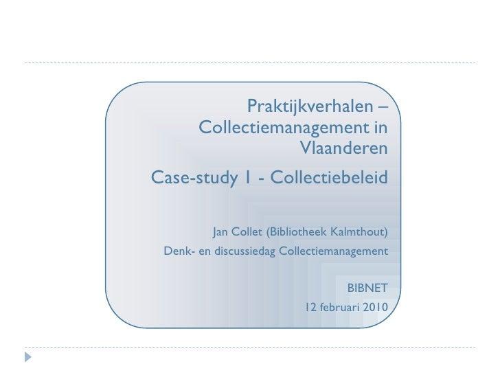 Praktijkverhalen –      Collectiemanagement in                   Vlaanderen Case-study 1 - Collectiebeleid            Jan ...