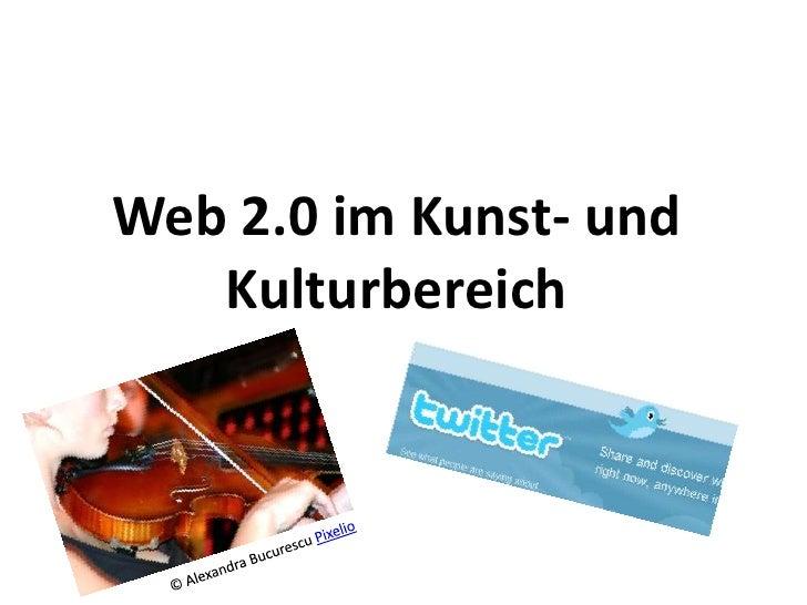 Web 2.0 im Kunst- und Kulturbereich<br />© Alexandra Bucurescu Pixelio<br />