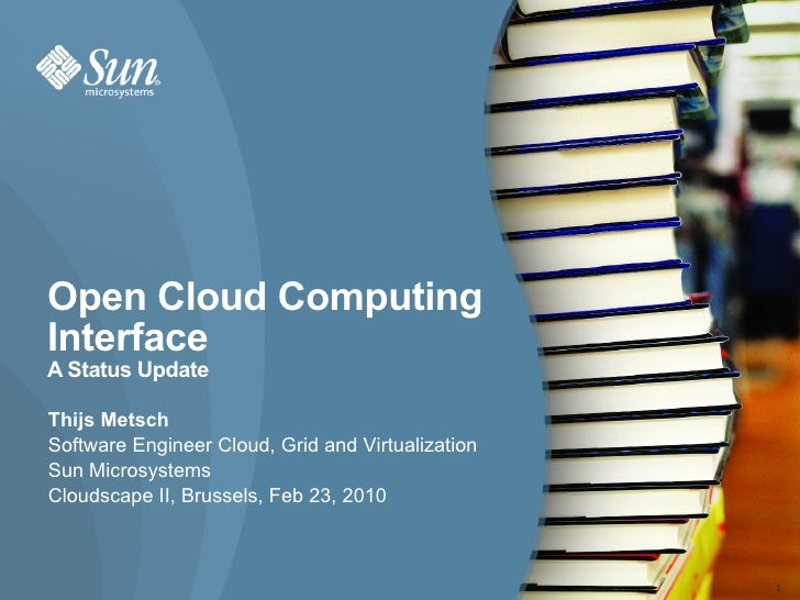Open Cloud Computing Interface A Status Update  Thijs Metsch Software Engineer Cloud, Grid and Virtualization Sun Microsys...