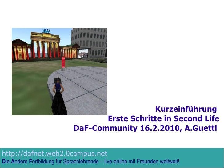 Kurzeinführung  Erste Schritte in Second Life DaF-Community 16.2.2010, A.Guettl