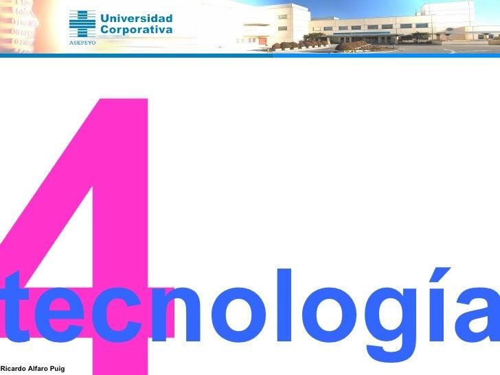 4 tecnología