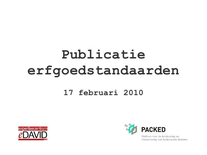 CEST  publicatie erfgoedstandaarden 17 februari 2010