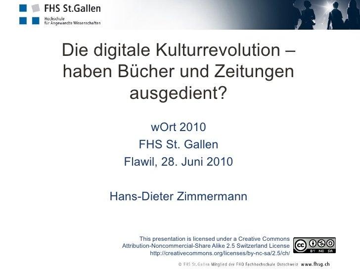 Die digitale Kulturrevolution           Die digitale Kulturrevolution –           haben Bücher und Zeitungen ausgedient?  ...