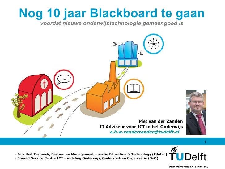 Nog 10 jaar Blackboard te gaan voordat nieuwe onderwijstechnologie gemeengoed is - Faculteit Techniek, Bestuur en Manageme...