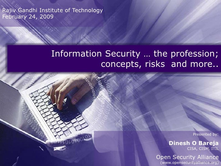 Rajiv Gandhi Institute of Technology February 24, 2009                      Information Security … the profession;        ...