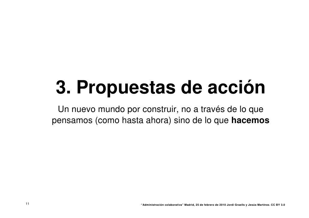 3. Propuestas de acción       Un nuevo mundo por construir, no a través de lo que      pensamos (como hasta ahora) sino de...