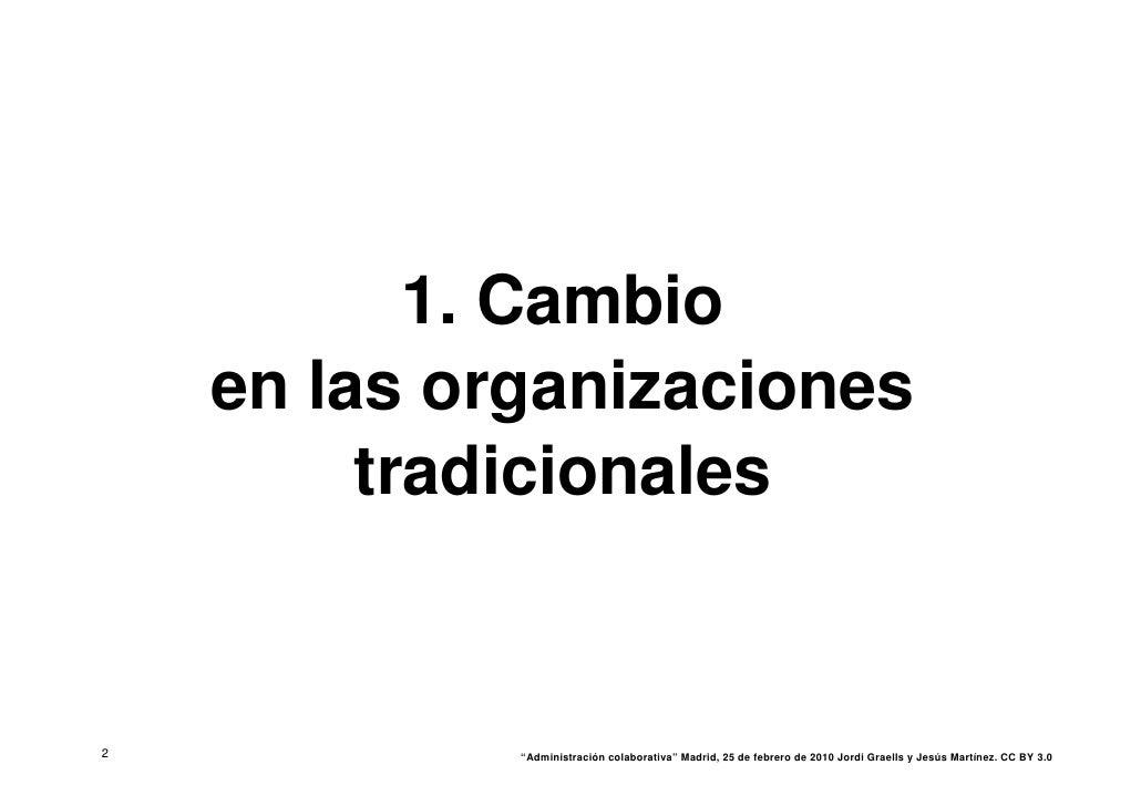 """1. Cambio     en las organizaciones          tradicionales   2            """"Administración colaborativa"""" Madrid, 25 de febr..."""