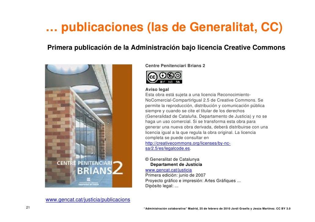… publicaciones (las de Generalitat, CC)      Primera publicación de la Administración bajo licencia Creative Commons     ...