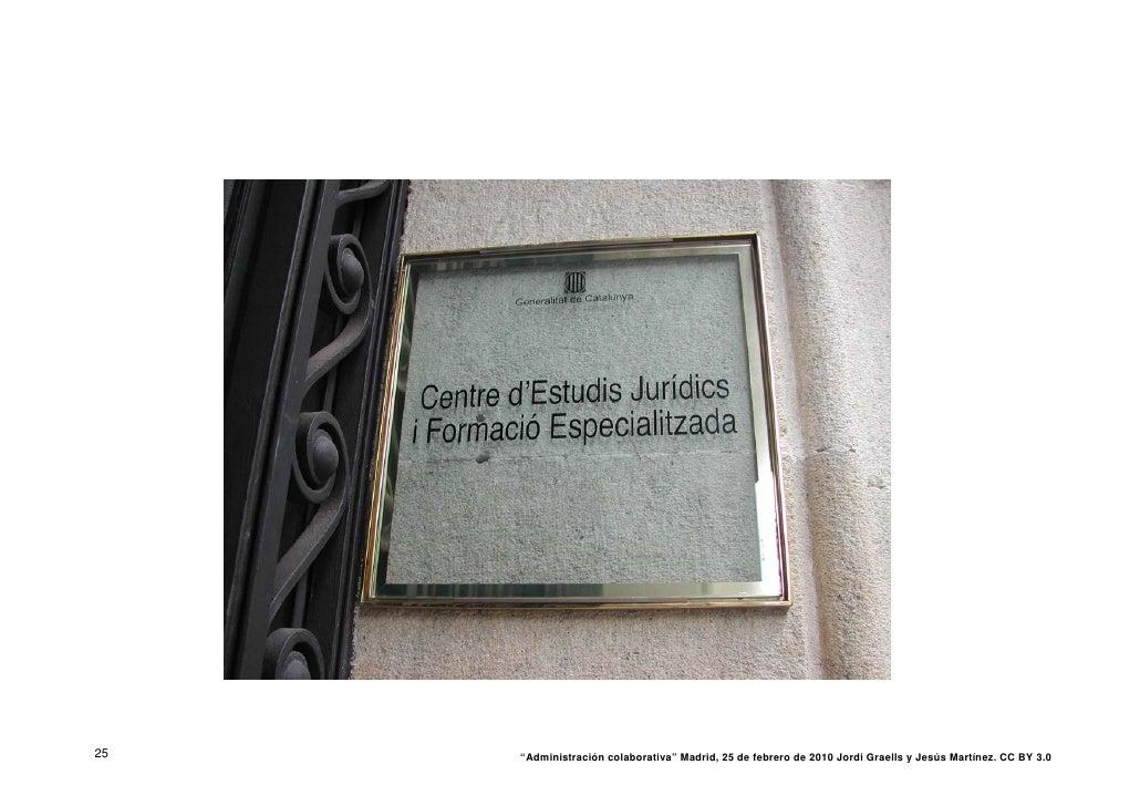 """25   """"Administración colaborativa"""" Madrid, 25 de febrero de 2010 Jordi Graells y Jesús Martínez. CC BY 3.0"""
