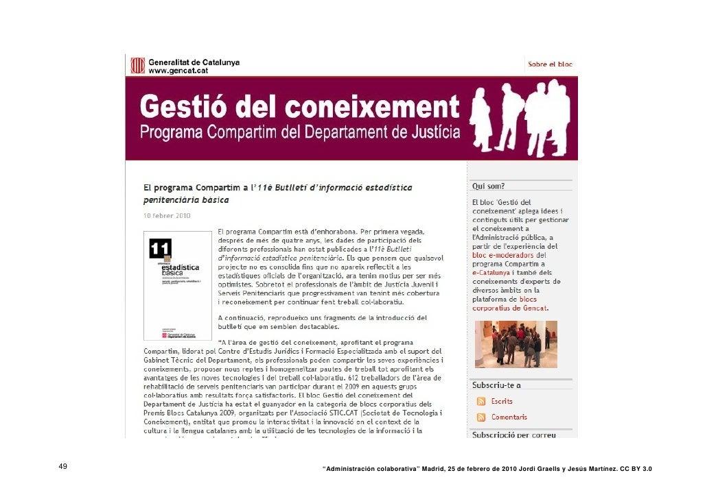 """49   """"Administración colaborativa"""" Madrid, 25 de febrero de 2010 Jordi Graells y Jesús Martínez. CC BY 3.0"""