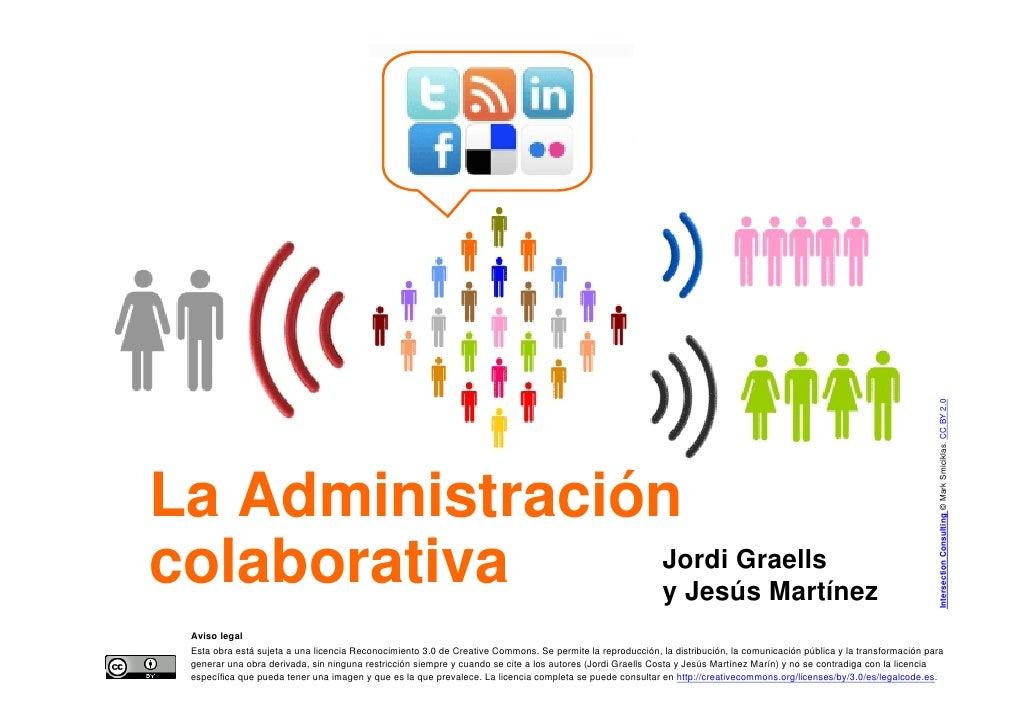 Intersection Consulting © Mark Smiciklas. CC BY 2.0     La Administración     colaborativa    Jordi Graells               ...