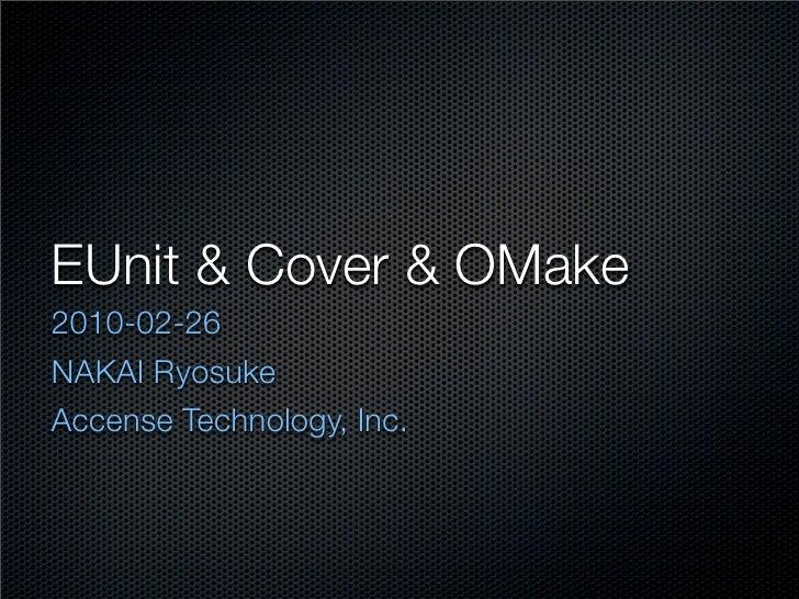 EUnit & Cover & OMake 2010-02-26 NAKAI Ryosuke Accense Technology, Inc.