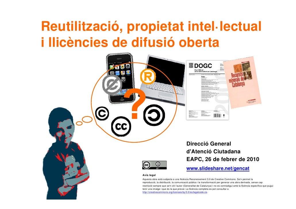 Reutilització, propietat intel·lectual     i llicències de difusió oberta                                                 ...