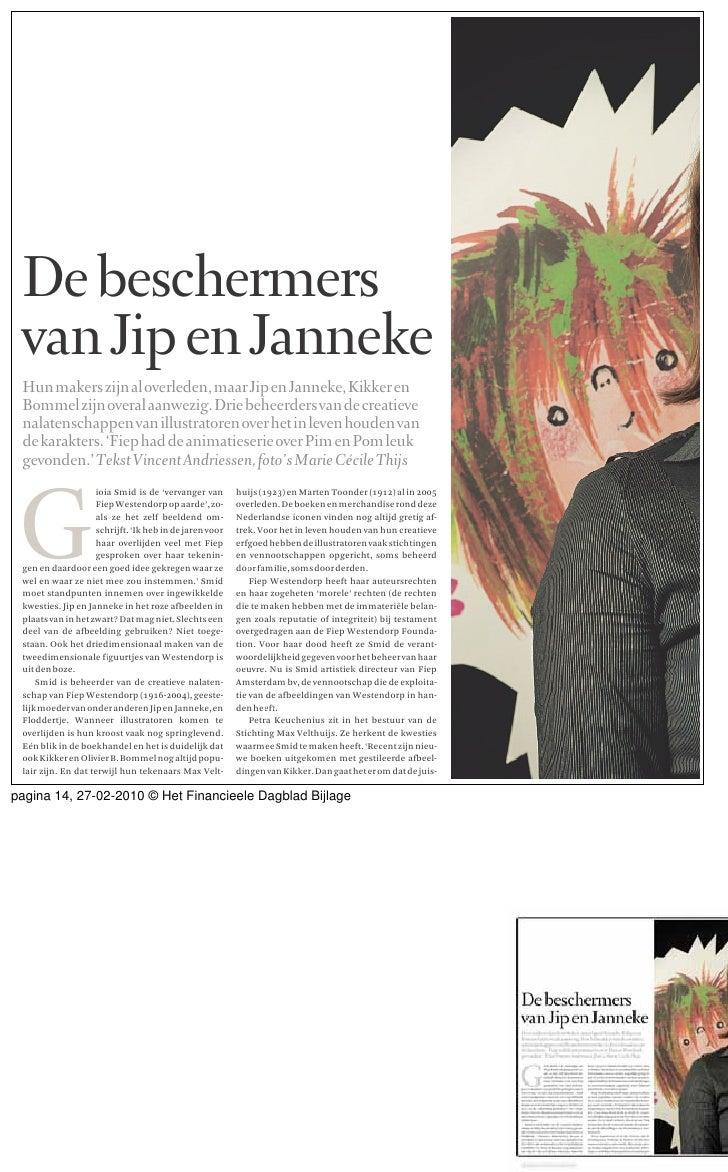 De beschermers  van Jip en Janneke  Hun makers zijn al overleden, maar Jip en Janneke, Kikker en  Bommel zijn overal aanwe...