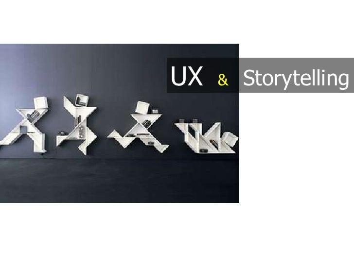 UX&  Storytelling<br />