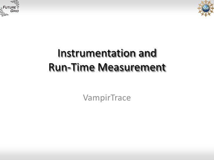 Instrumentation and Run-Time Measurement       VampirTrace