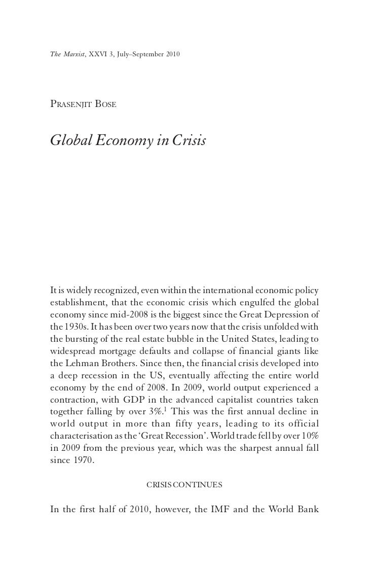 The Marxist, XXVI 3, July–September 2010PRASENJIT BOSEGlobal Economy in CrisisIt is widely recognized, even within the int...