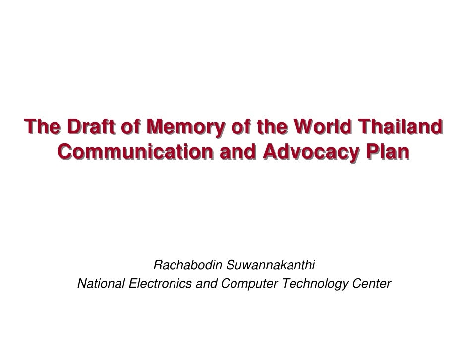 The Draft of Memory of the World Thailand    Communication and Advocacy Plan                       Rachabodin Suwannakanth...