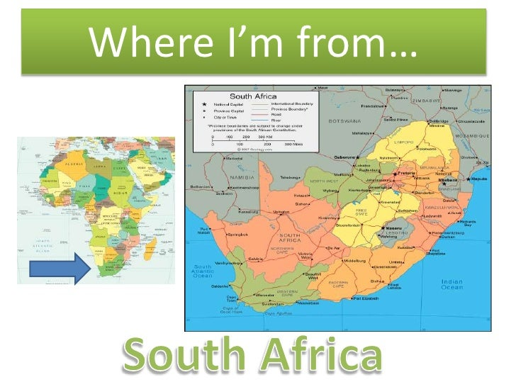 Where I'm from…<br />South Africa<br />