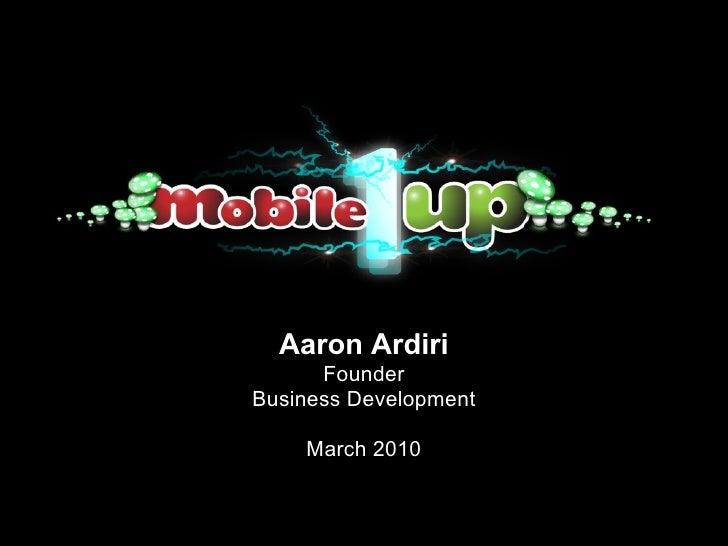 Aaron Ardiri       Founder Business Development      March 2010