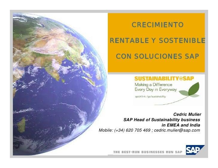CRECIMIENTO       RENTABLE Y SOSTENIBLE          CON SOLUCIONES SAP                                          Cedric Mulier...