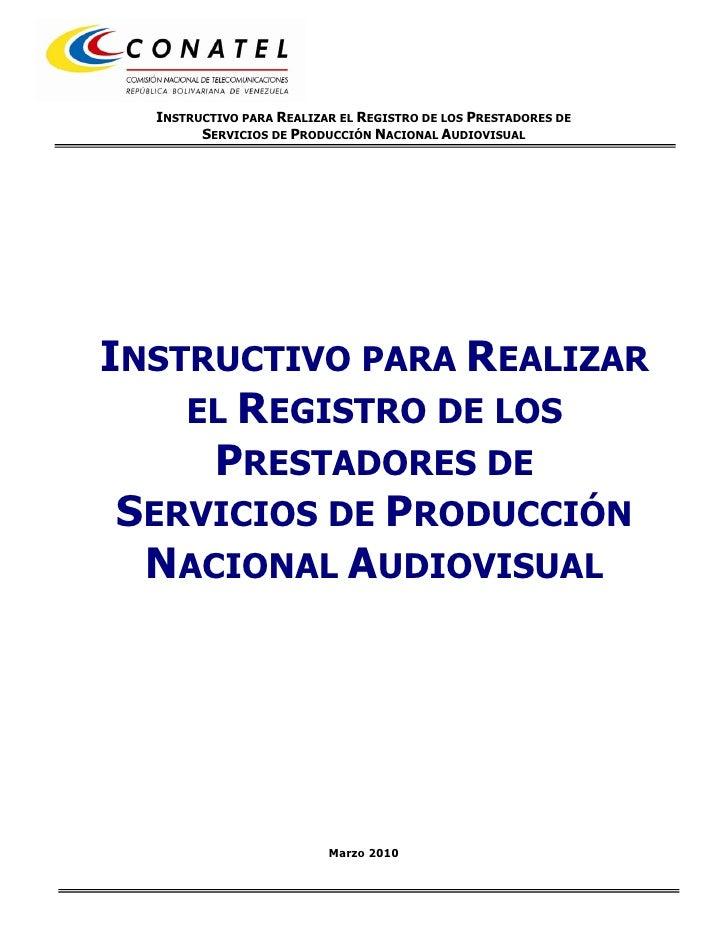INSTRUCTIVO PARA REALIZAR EL REGISTRO DE LOS PRESTADORES DE         SERVICIOS DE PRODUCCIÓN NACIONAL AUDIOVISUAL     INSTR...