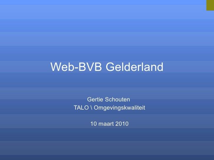 Web-BVB Gelderland Gertie Schouten  TALO  Omgevingskwaliteit 10 maart 2010