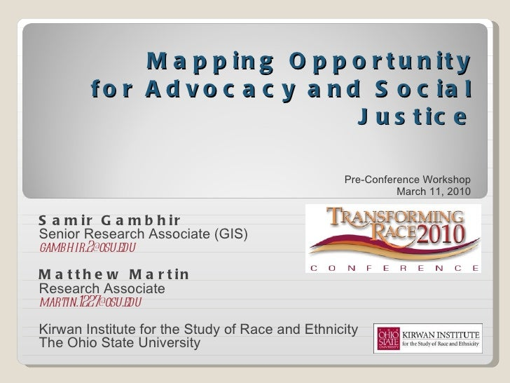 Mapping Opportunity for Advocacy and Social Justice Pre-Conference Workshop March 11, 2010 Samir Gambhir Senior Research A...