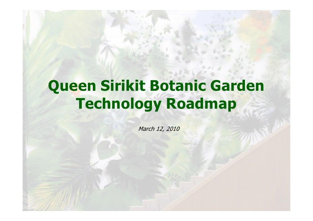 Queen Sirikit Botanic Garden    Technology Roadmap            March 12, 2010