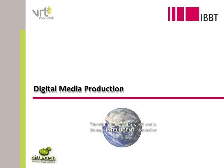 Digital Media Production <br />