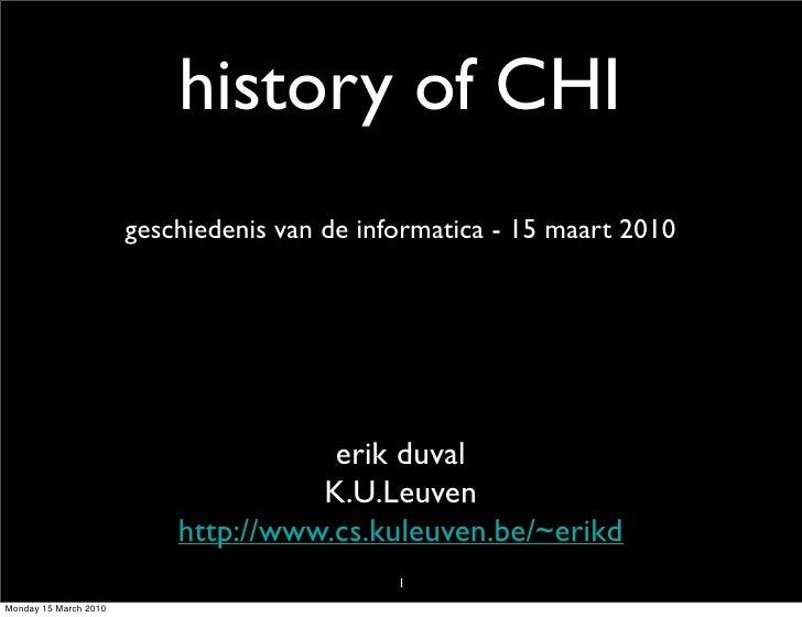 history of CHI                        geschiedenis van de informatica - 15 maart 2010                                     ...
