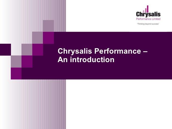 Chrysalis Performance –  An introduction