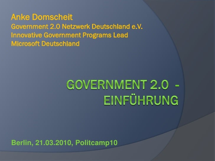 Anke Domscheit Government 2.0 Netzwerk Deutschland e.V. Innovative Government Programs Lead Microsoft Deutschland     Berl...