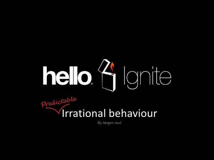 Irrational behaviour<br />By Jørgen Juul<br />
