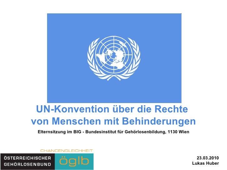 <ul>UN-Konvention über die Rechte  von Menschen mit Behinderungen </ul><ul>Elternsitzung im BIG - Bundesinstitut für Gehör...