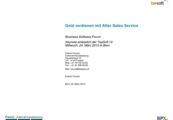 Business Software Forum<br />Keynote anlässlich der TopSoft 10Mittwoch, 24. März 2010 in Bern<br />Geld verdienen mit Afte...