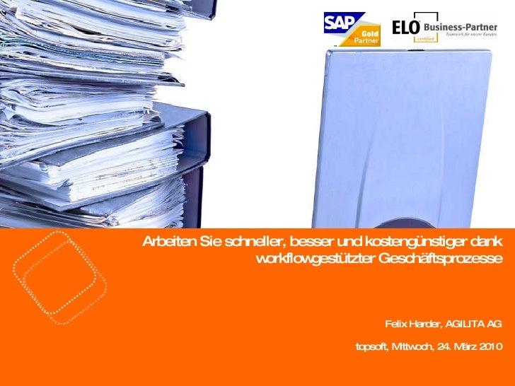 Arbeiten Sie schneller, besser und kostengünstiger dank workflowgestützter Geschäftsprozesse Felix Harder, AGILITA AG tops...