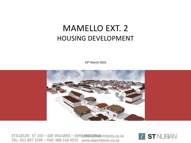 MAMELLO EXT. 2HOUSING DEVELOPMENT19th March 2010<br />