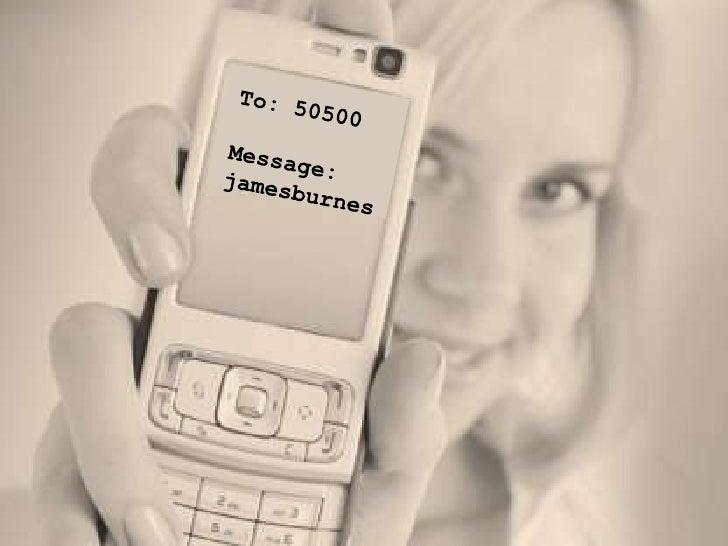 To: 50500<br />Message:<br />jamesburnes<br />