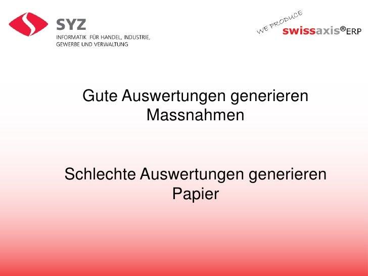 Gute Auswertungen generieren Massnahmen<br />Schlechte Auswertungen generieren Papier<br />