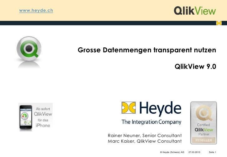 www.heyde.ch<br />Grosse Datenmengen transparent nutzen<br />QlikView 9.0<br />Rainer Neuner, Senior ConsultantMarc Kaiser...