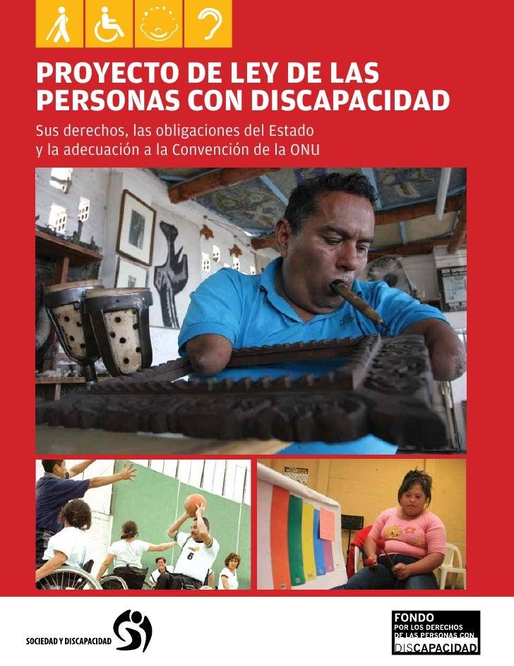 PROYECTO DE LEY DE LAS PERSONAS CON DISCAPACIDAD Sus derechos, las obligaciones del Estado y la adecuación a la Convención...