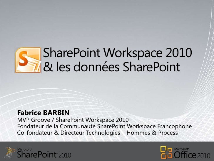 SharePoint Workspace 2010 & les données SharePoint<br />Fabrice BARBIN<br />MVP Groove / SharePoint Workspace 2010Fondateu...