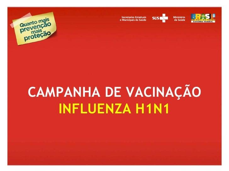 CAMPANHA DE VACINAÇÃO INFLUENZA H1N1