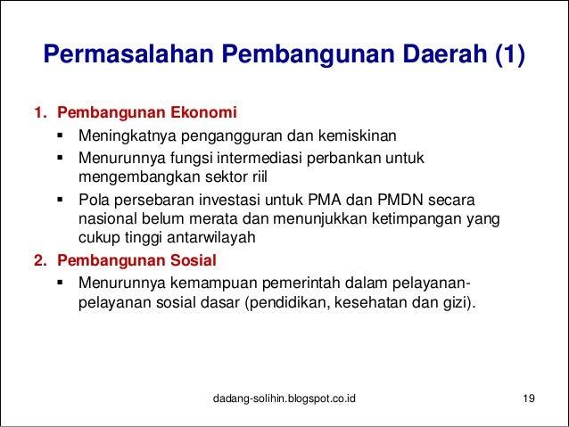 Permasalahan Pembangunan Daerah (2) 3. Pembangunan Prasarana Wilayah  Terbatasnya tingkat pelayanan jaringan transportasi...