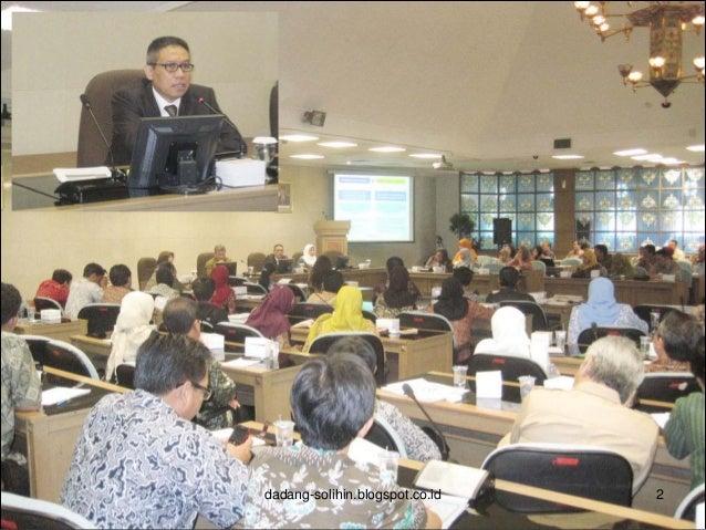 Nama : Dadang Solihin Tempat/Tgl Lahir : Bandung 6 November 1961 Pekerjaan : Direktur Evaluasi Kinerja Pembangunan Daerah ...