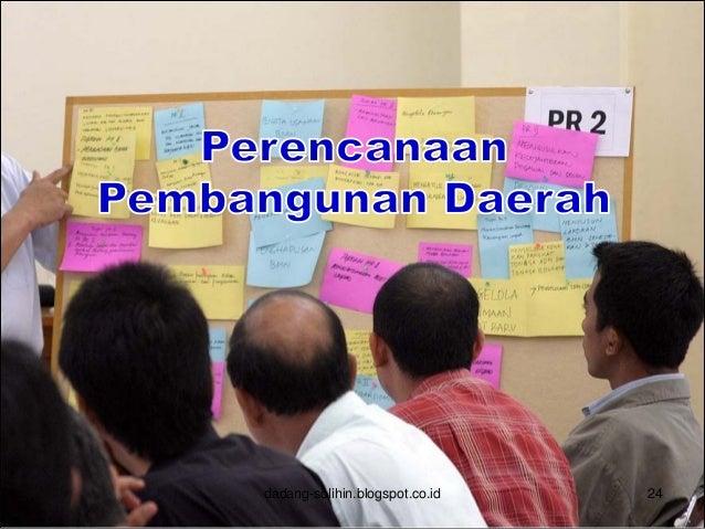 Proses Perencanaan dadang-solihin.blogspot.co.id 25 Pendekatan Politik: Pemilihan Presiden/Kepala Daerah menghasilkan renc...