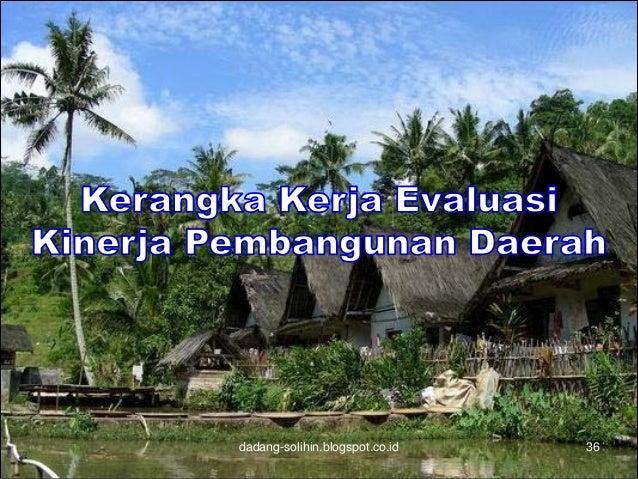 Kerangka Kerja Evaluasi Sasaran Pokok Pembangunan Daerah Evaluasi Kinerja Pembangunan Daerah Pembangunan Daerah Kinerja Ev...