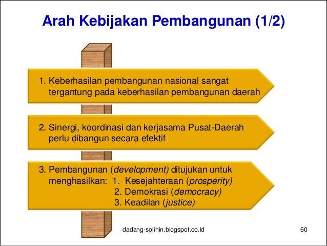 Arah Kebijakan Pembangunan (2/2) 61 4. Kebijakan dan strategi dasar dalam pembangunan untuk semua (development for all), y...